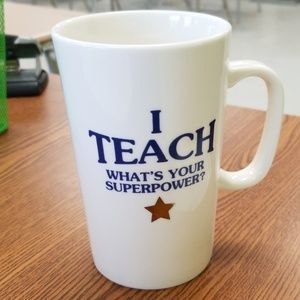Other - I TEACH, WHATS YOUR SUPERPOWER MUG